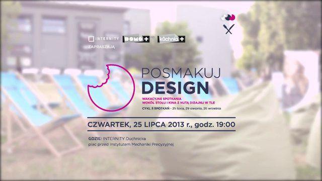 """TAK SMAKOWAŁ DESIGN na FUTU.PL W czwartkowy wieczór, 25 lipca, odbyło się pierwsze z trzech spotkań o nazwie """"Posmakuj design"""", organizowanych przez firmę Internity oraz kanały telewizyjne kuchnia+ i DOMO+. http://www.futu.pl/futu,2,2400,tak_smakowaL_design.html"""