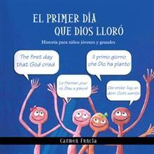 """""""El primer día que Dios lloró"""", Carmen Funcia.  Un libro sobre la naturaleza humana y cómo cambiar la vida con el poder de Dios."""