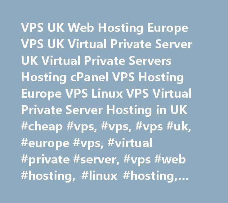 VPS UK Web Hosting Europe VPS UK Virtual Private Server UK Virtual Private Servers Hosting cPanel VPS Hosting Europe VPS Linux VPS Virtual Private Server Hosting in UK #cheap #vps, #vps, #vps #uk, #europe #vps, #virtual #private #server, #vps #web #hosting, #linux #hosting, #lxadmin, #uk #colocation, #vpsville, #vps-ville…