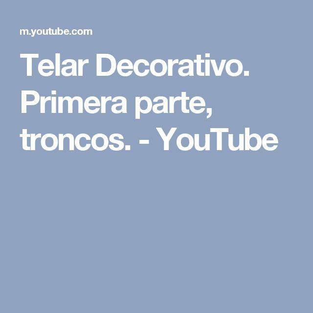 Telar Decorativo. Primera parte, troncos. - YouTube