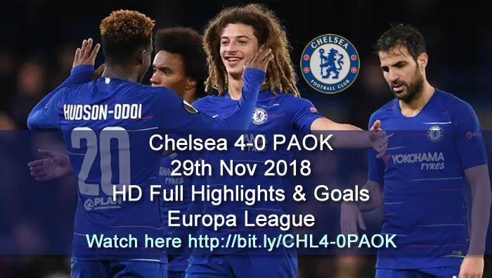 Chelsea 4 0 Paok Europa League Full Highlights Goals