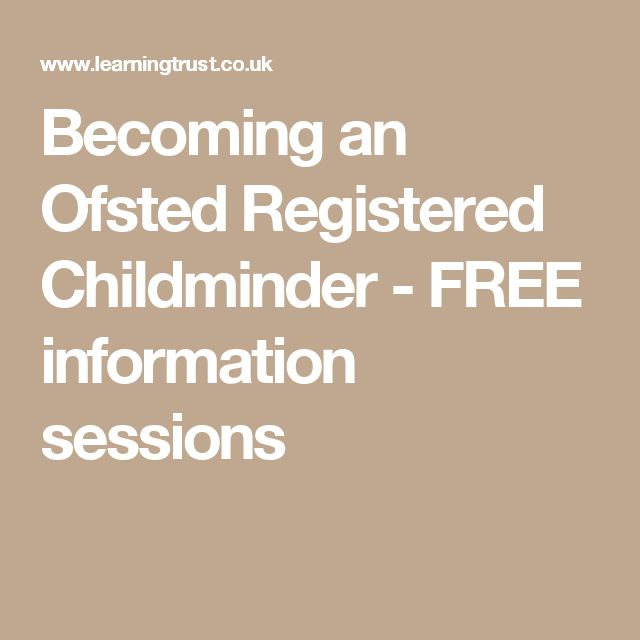 Becoming an Ofsted Registered Childminder - FREE information sessions