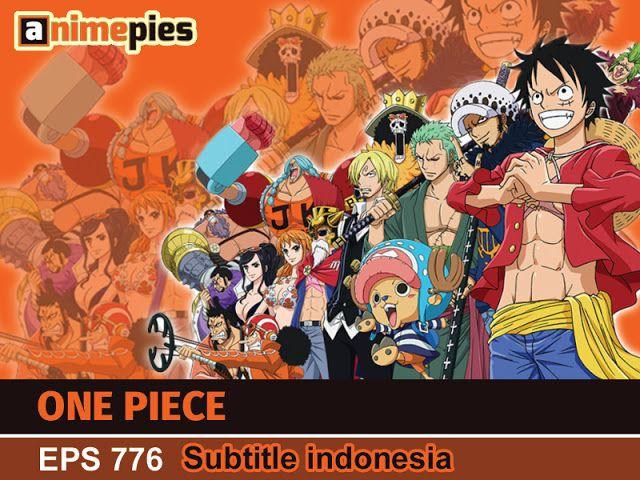 One Piece Episode 776 Subtitle Indonesia - Animepies