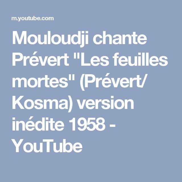 """Mouloudji chante Prévert """"Les feuilles mortes"""" (Prévert/ Kosma) version inédite 1958 - YouTube"""