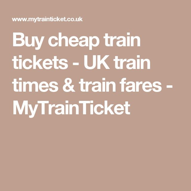 Buy cheap train tickets - UK train times & train fares - MyTrainTicket