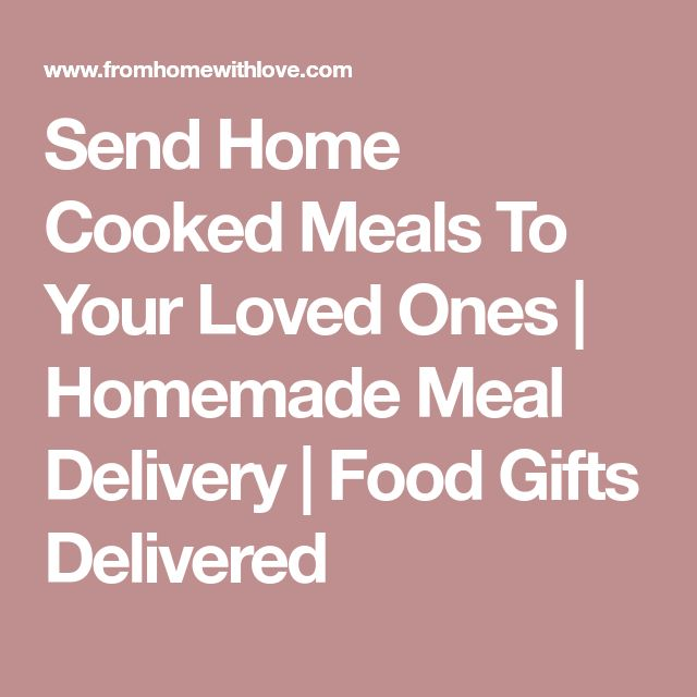 Send Home Cooked Meals To Your Loved Ones | Homemade Meal Delivery | Food Gifts Delivered