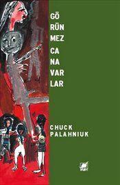 Görünmez Canavarlar - Chuck Palahniuk