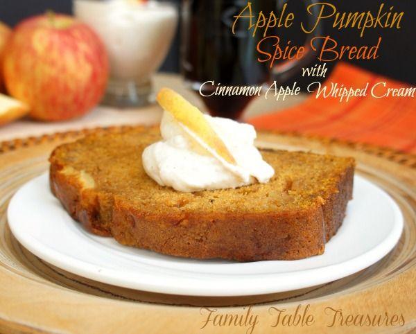 {Apple} Pumpkin Spice Bread {with Cinnamon Apple Whipped Cream} - Family Table Treasures @ncrock70