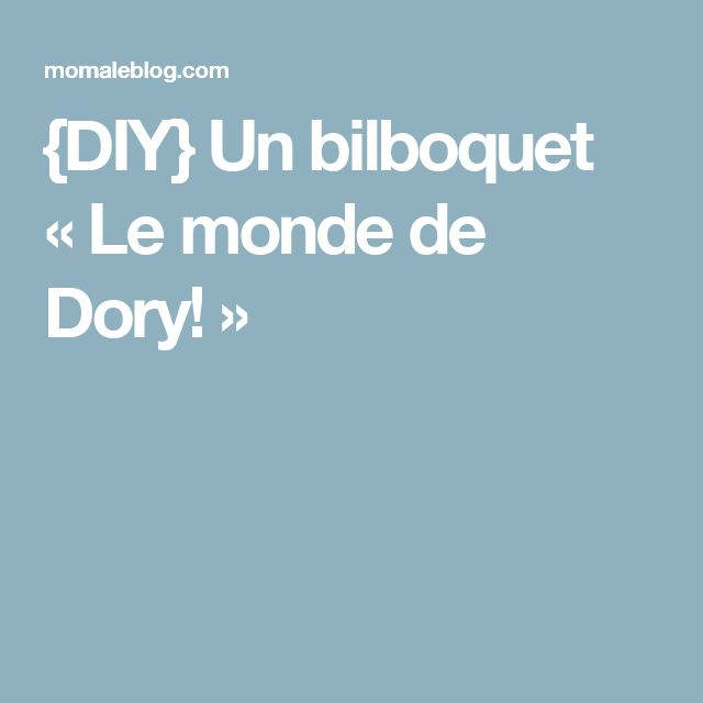 {DIY} Un bilboquet «Le monde de Dory!»