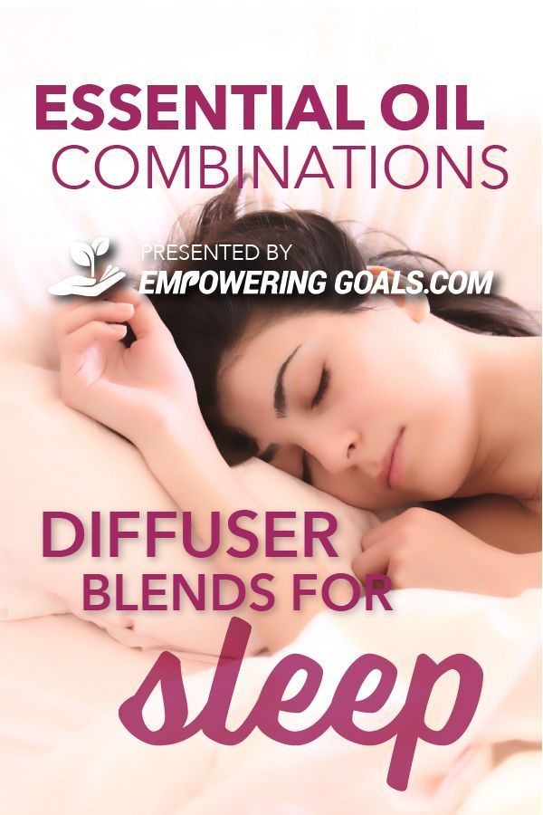 Essential oil combinations for sleep Essential oil diffuser blends for sleep