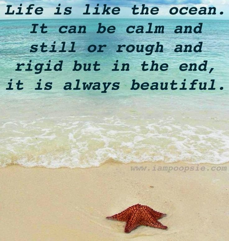 "Quotes About Ocean: ""Life Is Like The Ocean. It Can Be Calm And Still Or Rough"