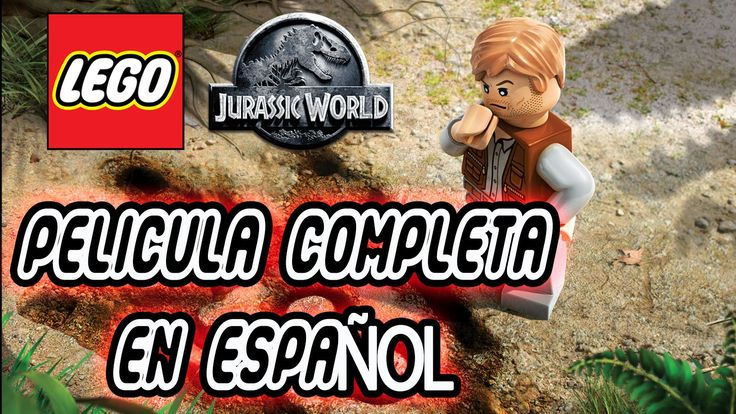 Lego Jurassic World Pelicula Completa en español Full Movie 720p