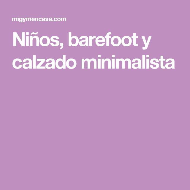 Niños, barefoot y calzado minimalista