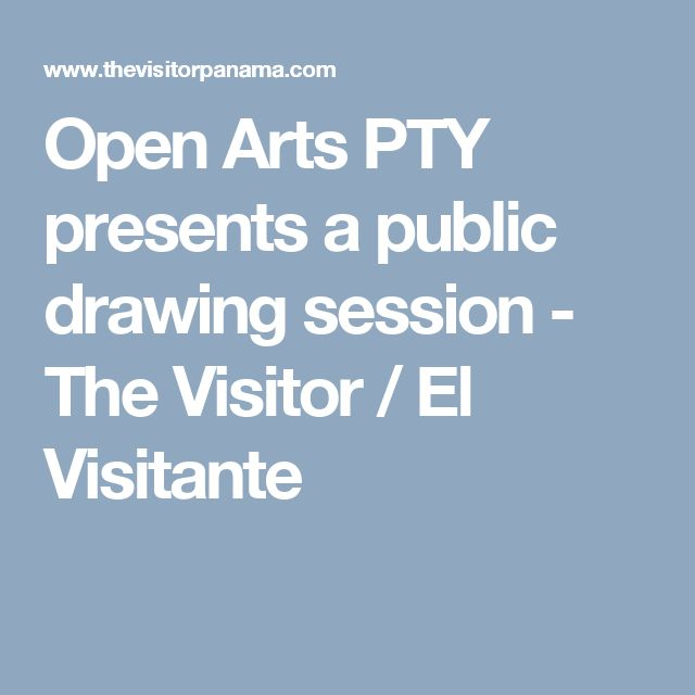 Open Arts PTY presents a public drawing session - The Visitor / El Visitante