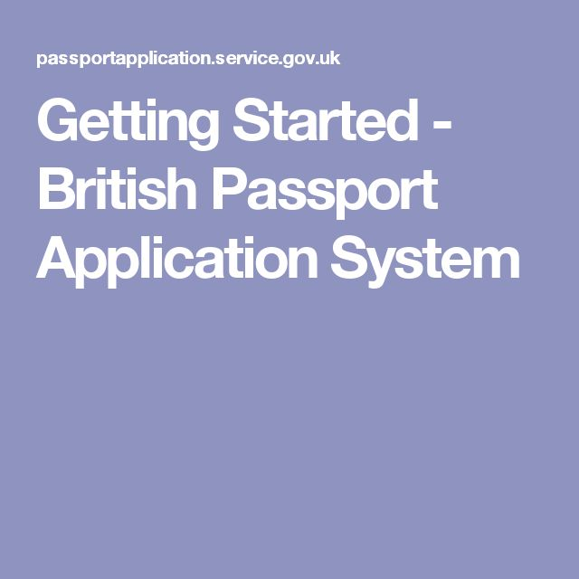 Getting Started - British Passport Application System