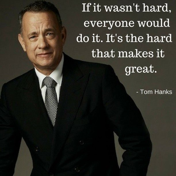 Tom Hanks Quote...  .  #tomHanks #TheCircle #theCircleMovie #Inferno #sully #ForestGump #ToyStory #DaVinchiCode #CastAway  #menwithclass #themanity #askmen #SNL