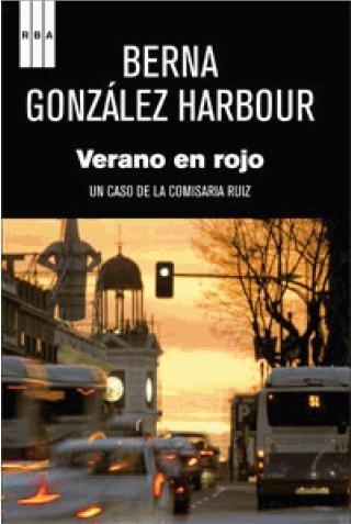 Verano en rojoBooks, Berna González, Verano En, Red, González Harbour, Comisaria Ruiz, De Berna, Rojo De, Madrid