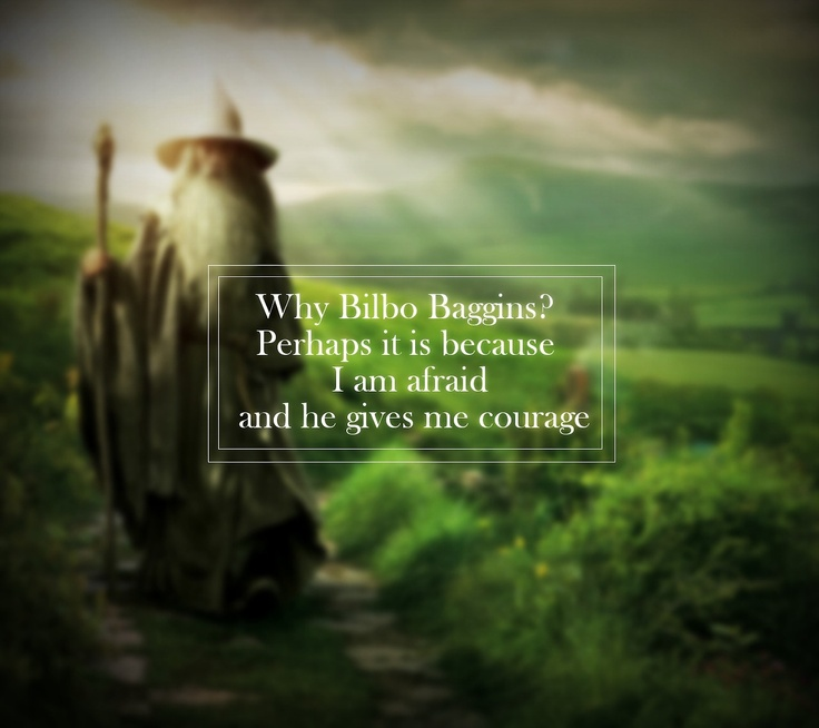 Wallpaper Bilbo Baggins Image Quote. He Gives Me Courage. The Land Of  Middle Earth Pinterest I Am, Great