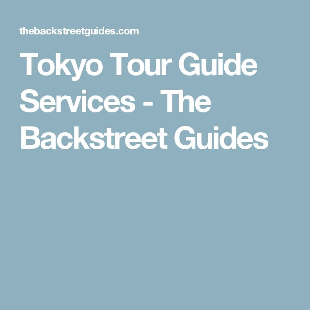 Tokyo Tour Guide Services - The Backstreet Guides