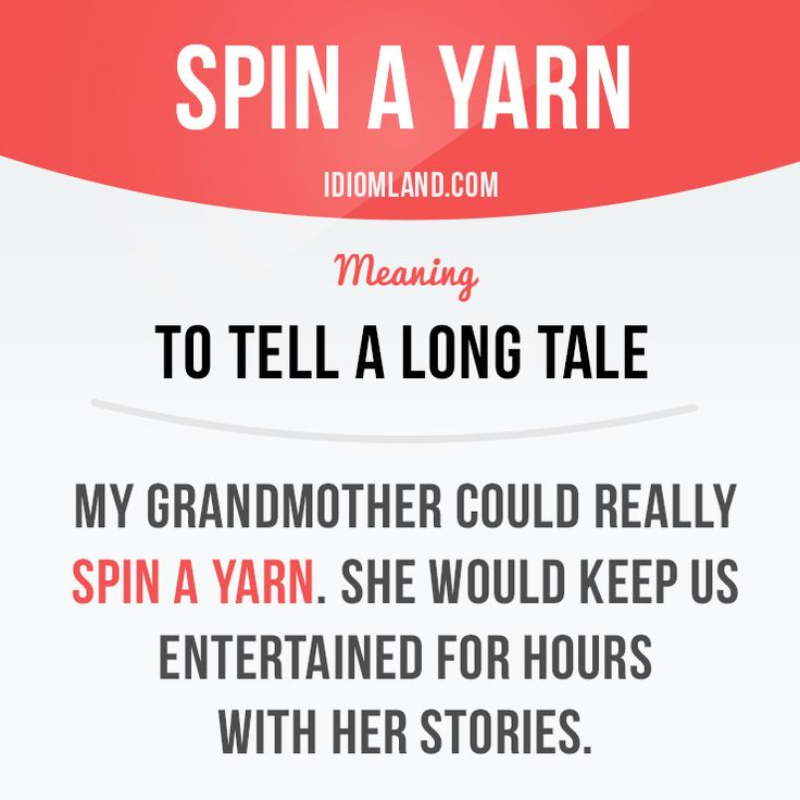 Can you spin a yarn? #idiom #idioms #english #learnenglish #studyenglish #language #vocabulary #efl #esl #tesl #tefl #toefl #ielts #spin #yarn