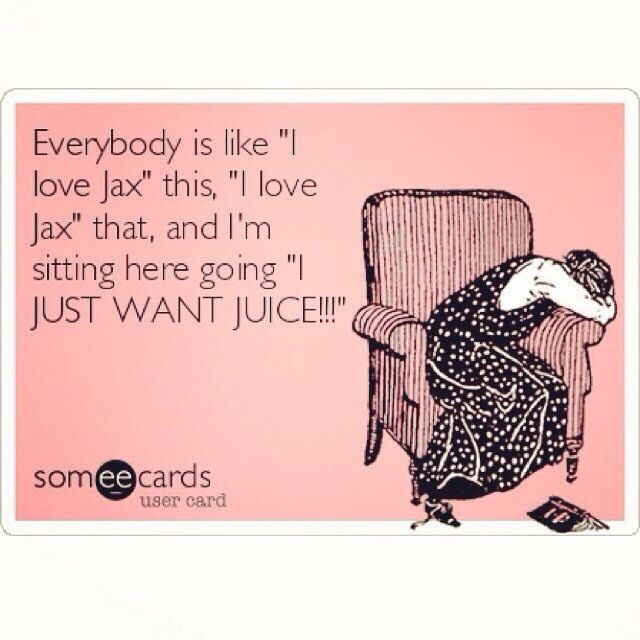 Jax just has a nice butt but even that isn't as nice as Juice's