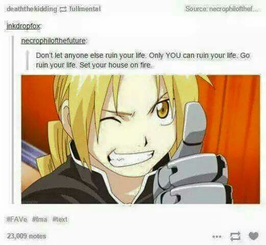 """Fullmetal Alchemist"" - Edward Elric's words of advice."