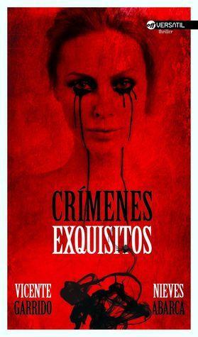 Lecturópata: Mi opinión sobre Crímenes exquisitos, de Vicente Garrido y Nieves Abarca