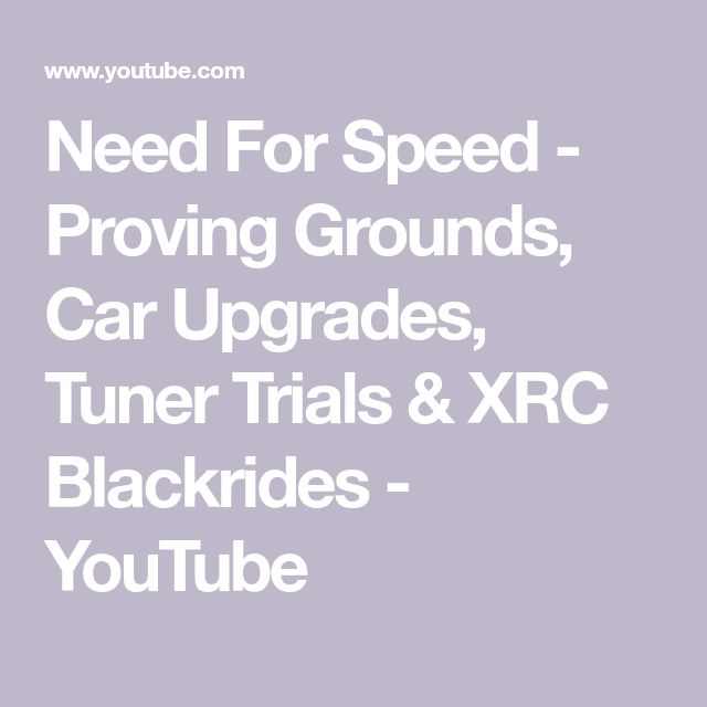 Need For Speed - Proving Grounds, Car Upgrades, Tuner Trials & XRC Blackrides - YouTube