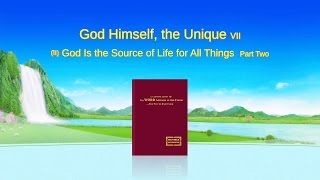 God's Utterance #God Himself, the Unique VII (Part One) | The #Church of #Almighty God