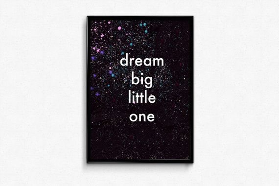 Dream big little one - printable wall art poster.