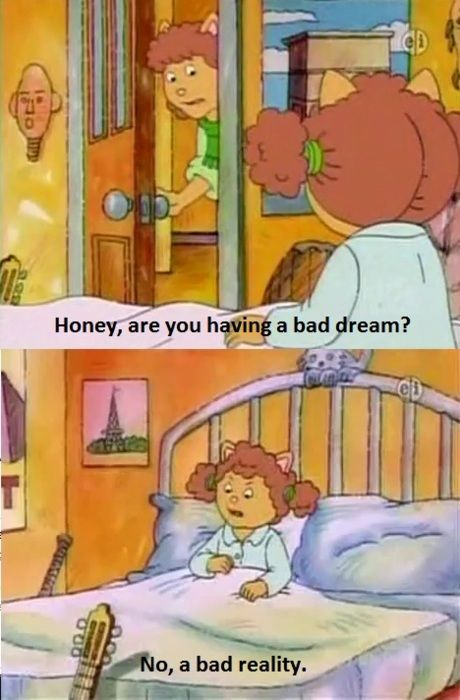 Arthur was the realist kids show for me and was one of the only shows I ever enjoyed during my childhood.