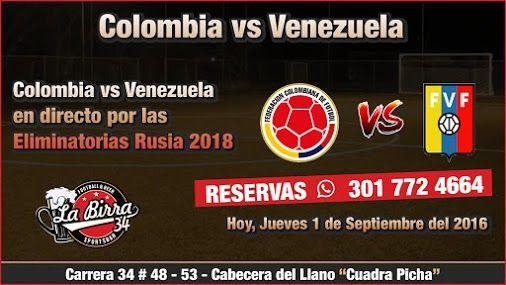 Hoy en La Birra 34 Football & Beer Sportsbar Partido de Fútbol; Colombia vs Venezuela. Colombia vs Venezuela...