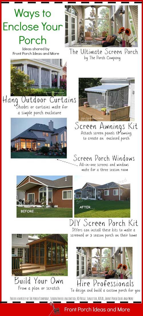 If you want an enclosed porch, here are some ways to achieve that - from simple with curtains or shades to a custom built porch. More ideas on Front Porch Ideas and More.
