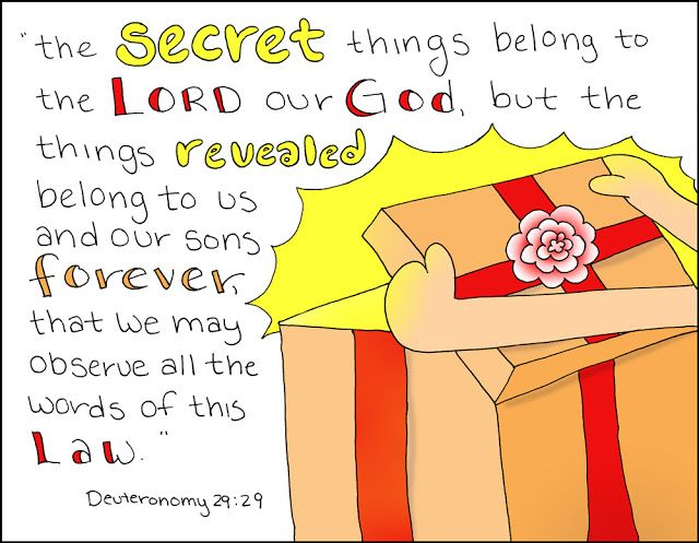 "Doodle Through The Bible: A free coloring page is available at the website :)  Deuteronomy 29:29, ""The secret things belong to the Lord our God..."