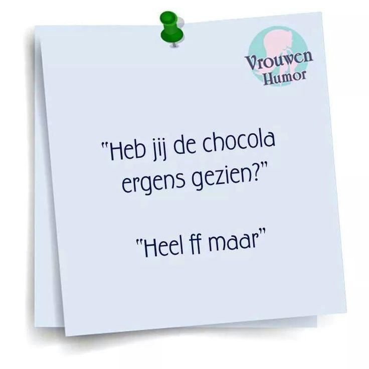 heb jij de chocolade ergens gezien?   .....   heel ff maar