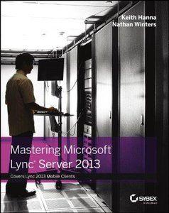 Mastering Microsoft Lync Server 2013 PDF