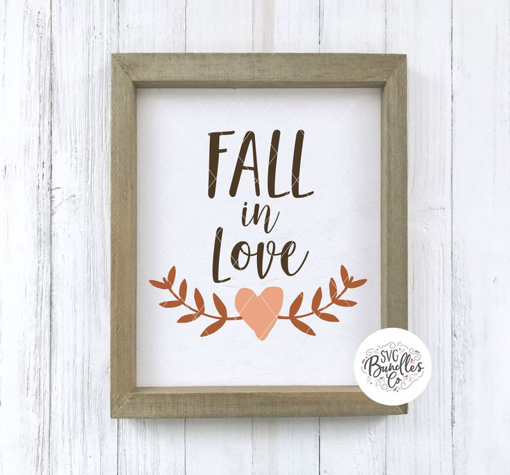"""Download """"Fall In Love"""" fall/autumn/thanksgiving decor svg/dxf/png ..."""