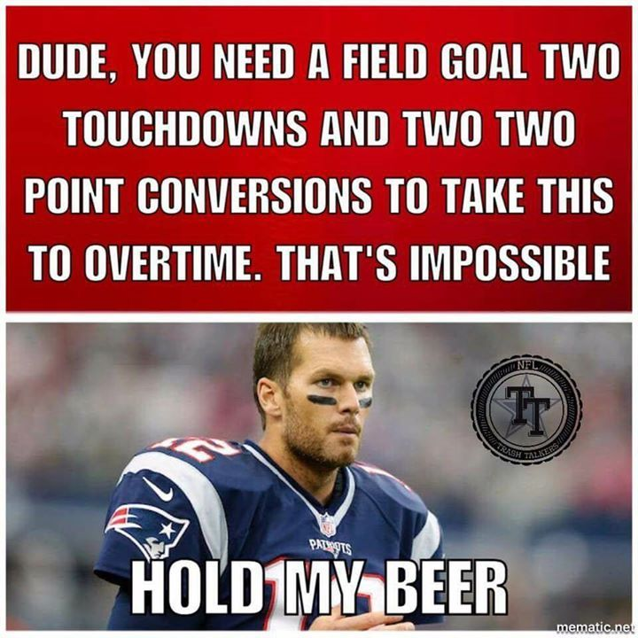 I am not a Patriots fan... I really don't like Tom Brady either... However this meme really is awesome.  Take the player and the team out of the equation here and look at what it says... No obstacle is so big it can't be overcome through focus committment and dedication.