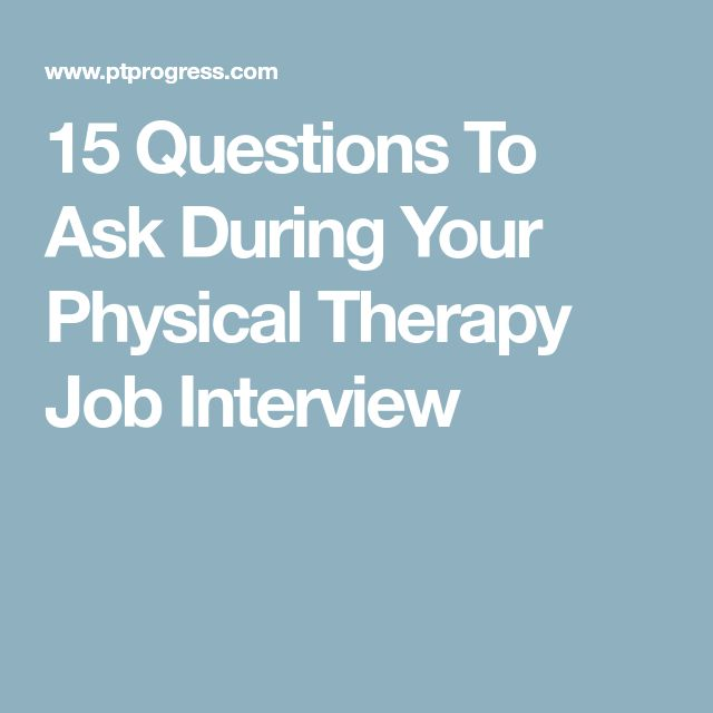 Questions To Ask A Physical Therapist During A Job