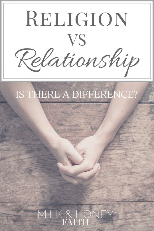 Religion vs Relationship: Is there a difference?  Spiritual Growth / Church and Jesus / Legalism in the Church / Milk and Honey Faith