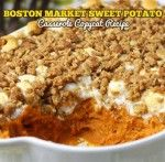 Sweet Potato Casserole Boston Market Copycat Recipe