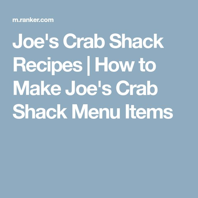 Joe's Crab Shack Recipes | How to Make Joe's Crab Shack Menu Items