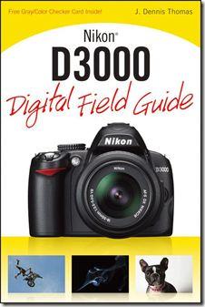 Nikon D3000 Digital Field Guide Amazing PhotographyPhotography