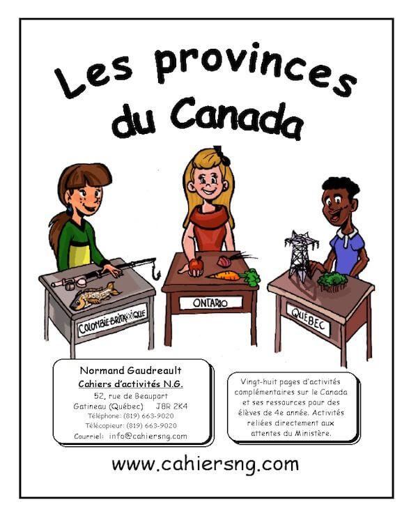 Les provinces du Canada Vingt-huit pages d'activités complémentaires sur le Canada et ses ressources pour des élèves de 4e année. Les activités portent sur les lacs et les ressources de l'Ontario, les richesses de la Colombie-Britannique, les ressources des Maritimes, l'électricité au Québec etc. Corrigés inclus. Auteur: Normand Gaudreault
