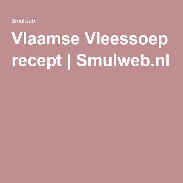 Vlaamse Vleessoep recept | Smulweb.nl