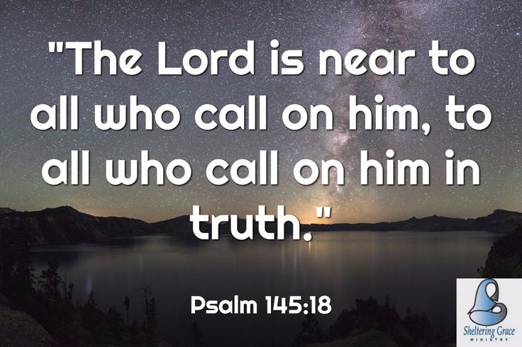"""""""The #Lord is near to all who call on Him, to all who call on Him in truth."""" -Psalm 145:18 NIV #bible #prayer"""