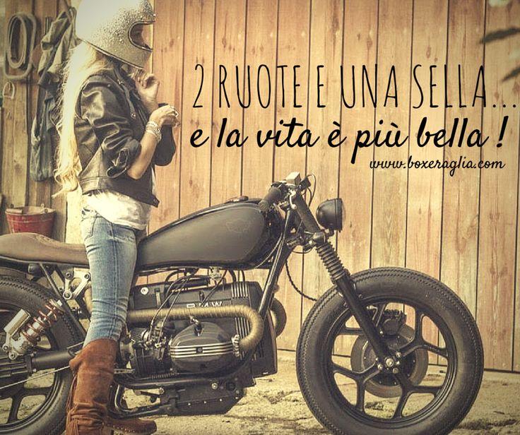 2 RUOTE E UNA SELLA... E LA VITA E' PIU' BELLA!! www.boxeraglia.com #moto #bmw #motorcycle #frasi #quotes