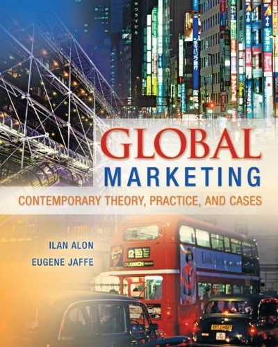 Global Marketing: Contemporary Theory, Practice, and Cases