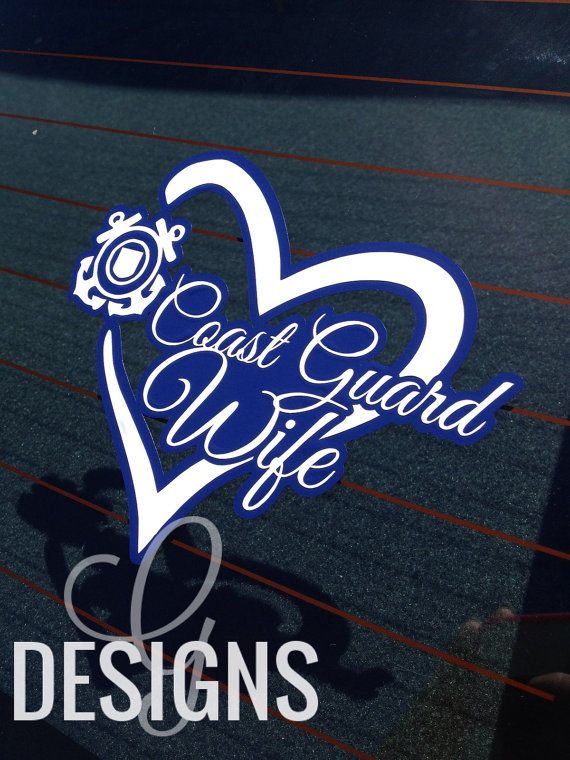 Coast Guard Wife/Mom/Girlfriend/Sister/Fiance Car Decal by gdesigns7