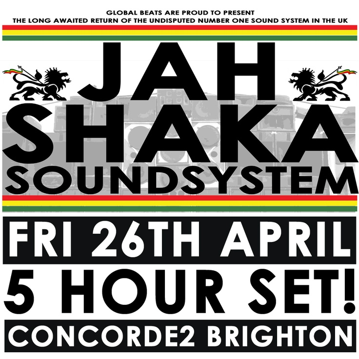 Jah Shaka is one of the most important roots reggae and dub artists.  He's a composer, musician, singer, mixing engineer, producer, record label owner, and the operator of the heaviest roots/dub sound system in the world! Catch him LIVE at Concorde2 on Fri 26th April, tickets just £10 adv. Click the Image to buy now!